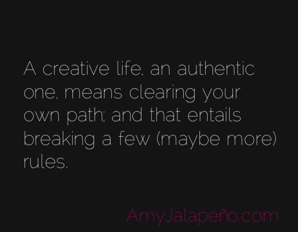 authenticity-creative-rules-amyjalapeno