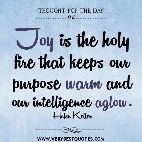 joy-is-the-holy-fire-that-keeps-our-purpose-warm-and-our-intelligence-aglow-joy-quote