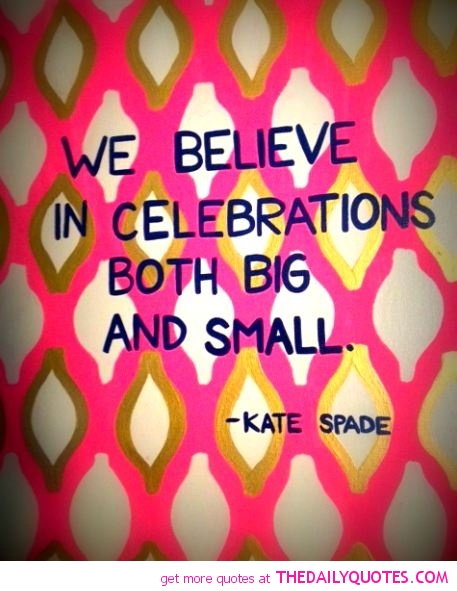 kate-spade-quote-celebration-quotes-sayings-pictures-pics