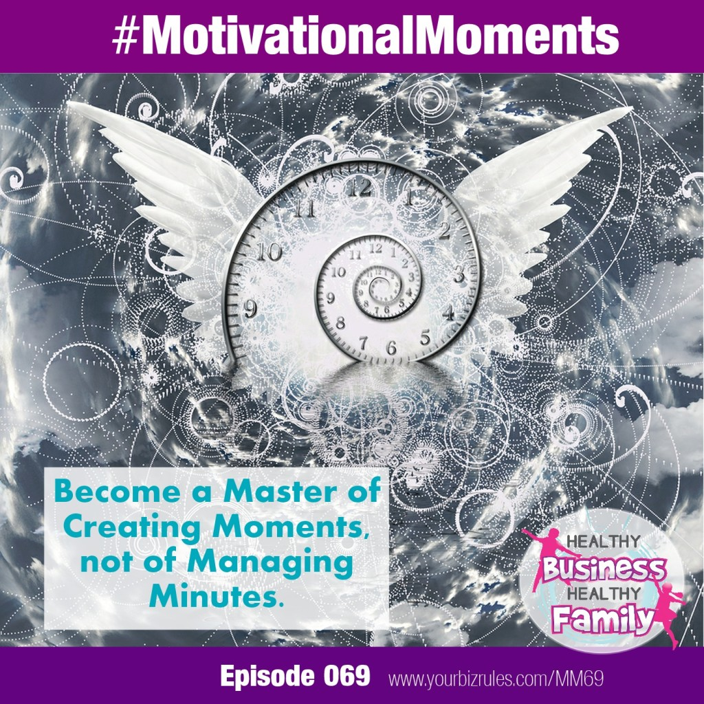 Leslie Hassler Motivational Moments in Business How To Turn Minutes Into Moments from Dallas Business Coach