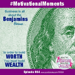 Album Leslie Hassler Motivational Moments in Business Business is All about the Benjamins