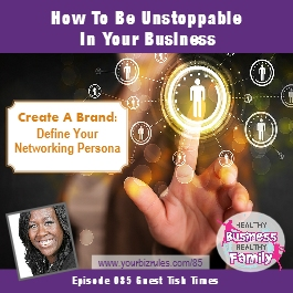 Album Tish Times Business Coaching How To Be Unstoppable In Your Business Networking Tips
