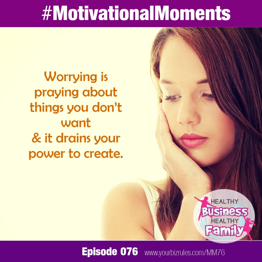 Leslie Hassler Motivational Moments in Business The Cost of Worrying In Your Business