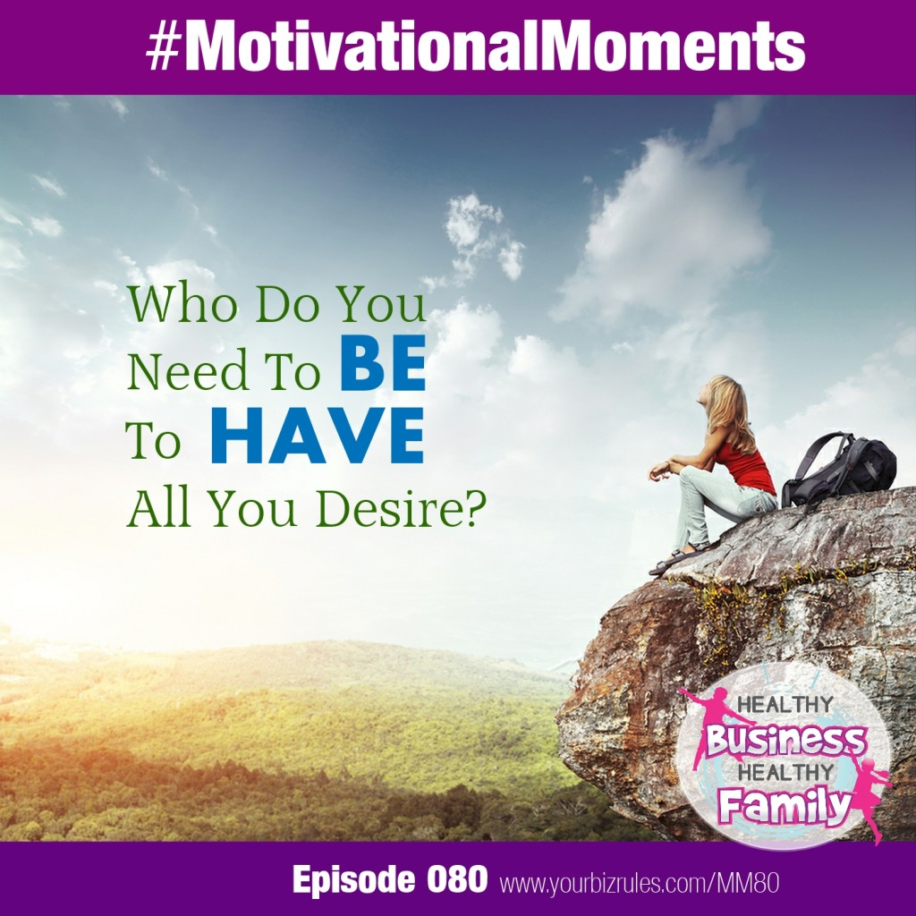 Leslie Hassler Motivational Moments in Business Who Do You Need To Be