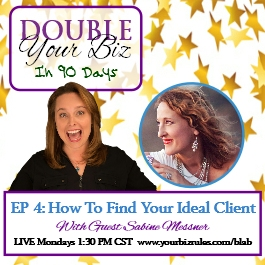 Double Your Business In 90 Days with Leslie Hassler Ideal Clients