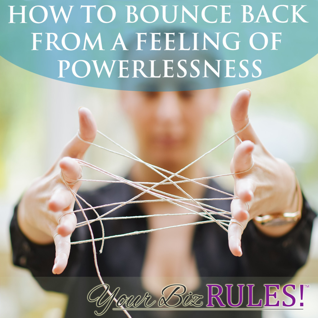 bounce back from a feeling of powerlessness