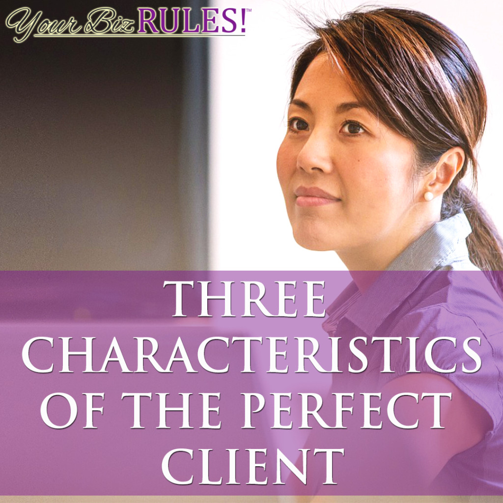 Three Characteristics Of The Perfect Client