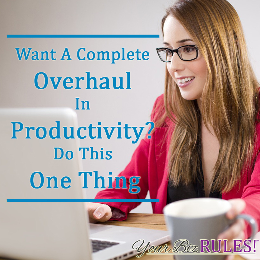 overhaul your productivity