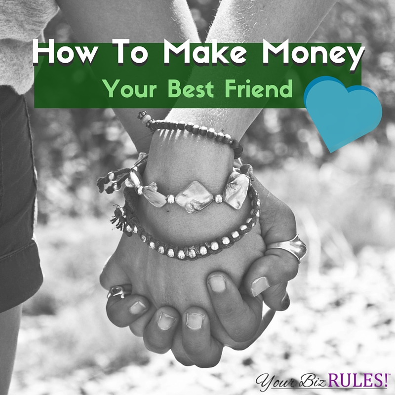 make money your best friend