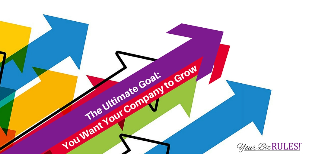 you want your company to grow