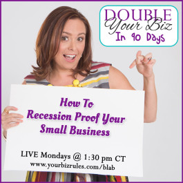 Leslie-Hassler-DoubleYourBizIn90Days-Blab-Episode29-Recession-Proof-Your-Business-1000