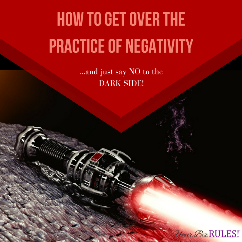 get over the practice of negativity